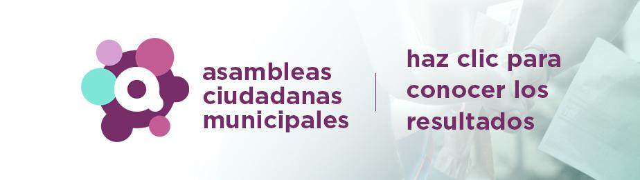 Conoce los resultados de las Asambleas Ciudadanas Municipales